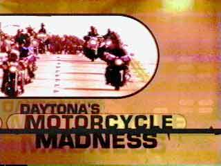 Daytona's Motorcycle Madness TV show on Discovery Channel - The Learning Channel